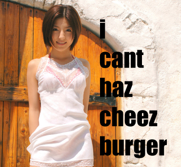 Skinny Chinese model with caption 'i cant haz cheez burger'.