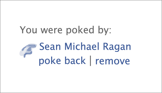 Plain white business card featuring text 'You have been poked by / Sean Michael Ragan / poke back | remove.'